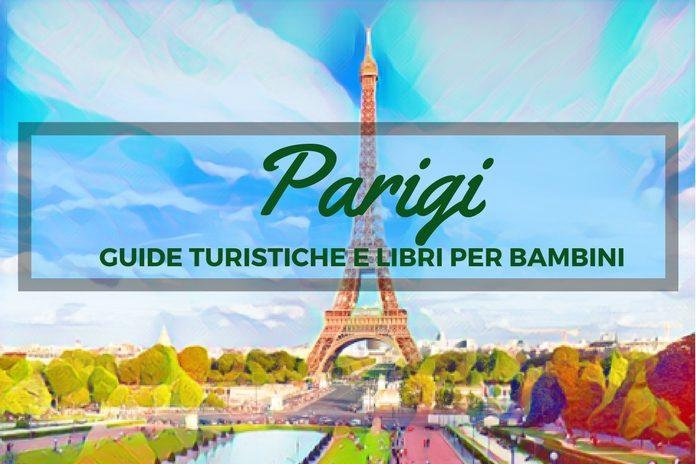 guide turistiche parigi e libri per bambini e ragazzi