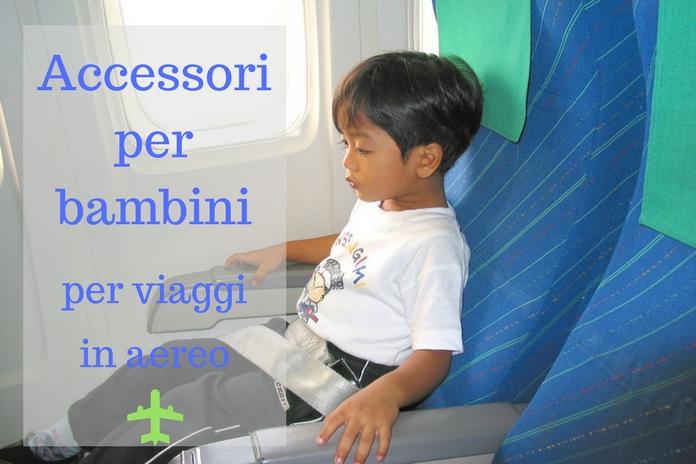 Accessori per bambini per i viaggi in aereo quantomanca - Accessori cameretta bambini ...