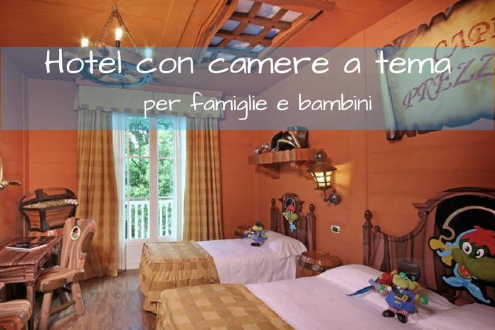 Hotel con camere a tema in Italia per la gioia dei bambini ...